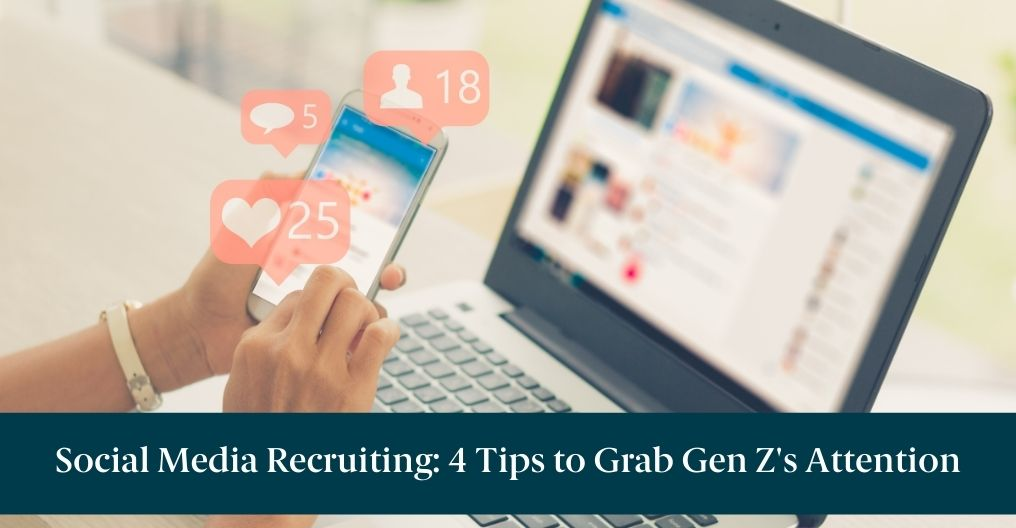 """Someone on a computer and text reading """"Social Media Recruiting: 4 Tips to Grab Gen Z's Attention"""""""
