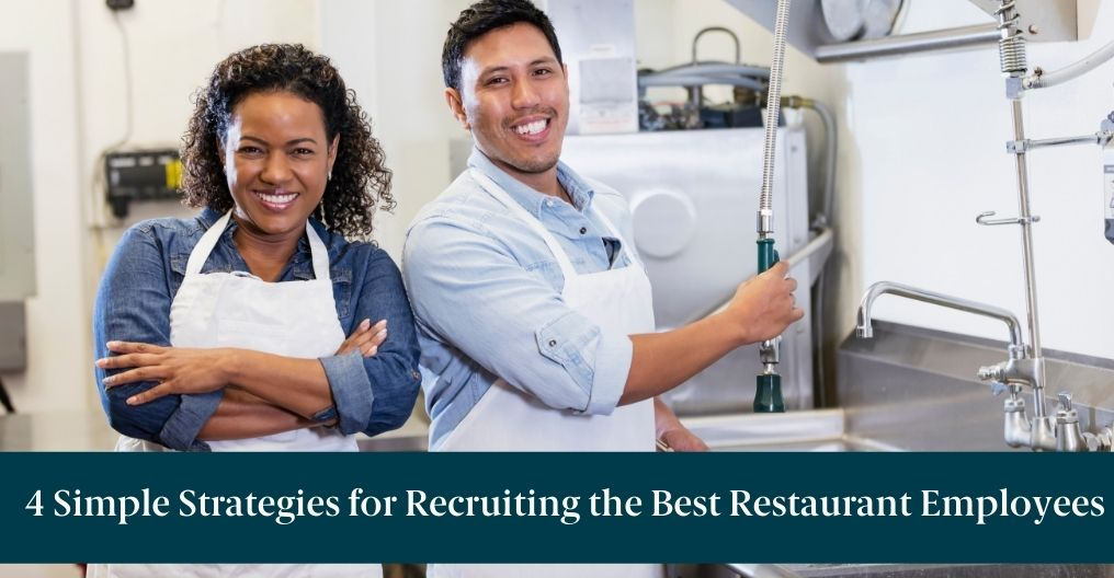 """Two restaurant employees - one man and one woman - pose while working. Beneath them, text reads """"4 Simple Strategies for Recruiting the Best Restaurant Employees"""""""