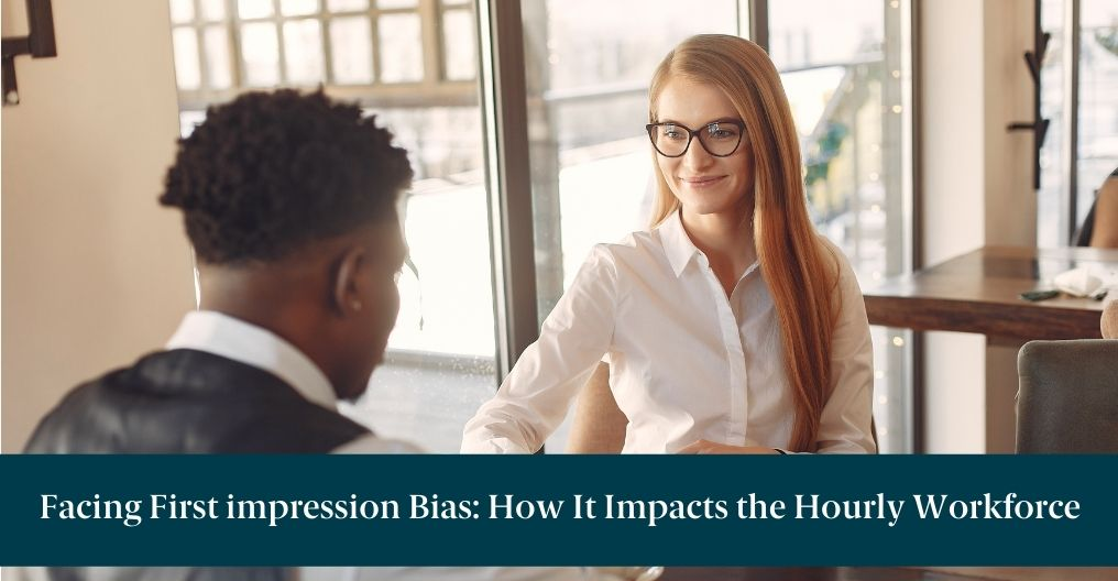 """man and woman are in an interview with text reading """"facing first impression bias: how it impacts the hourly workforce"""