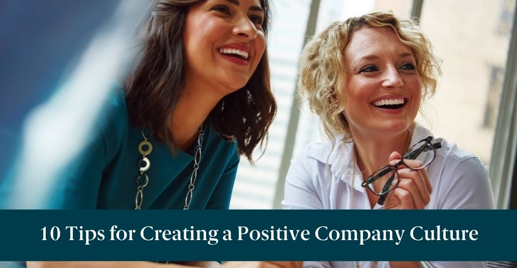 "Two smiling women and text reading ""10 tips for Creating a Positive Company Culture"""