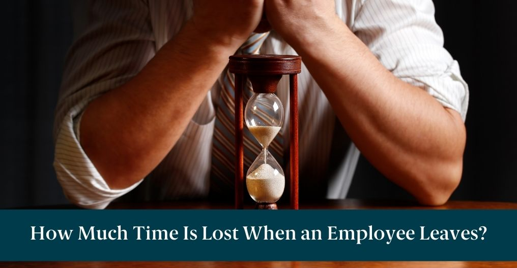 """A business man with an hourglass and text reading """"How Much Time Is Lost When an Employee Leaves?"""""""