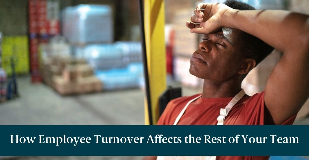 "A tired worker and text reading ""How Employee Turnover Affects the Rest of Your Team"""