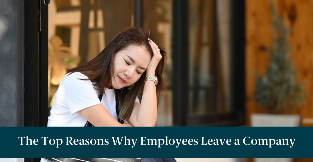 """A tired woman and text reading """"The Top Reasons Why Employees Leave a Company"""""""