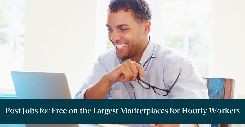 """A happy man on a computer and text reading """"Post Jobs for Free on the Largest Marketplaces for Hourly Workers"""""""