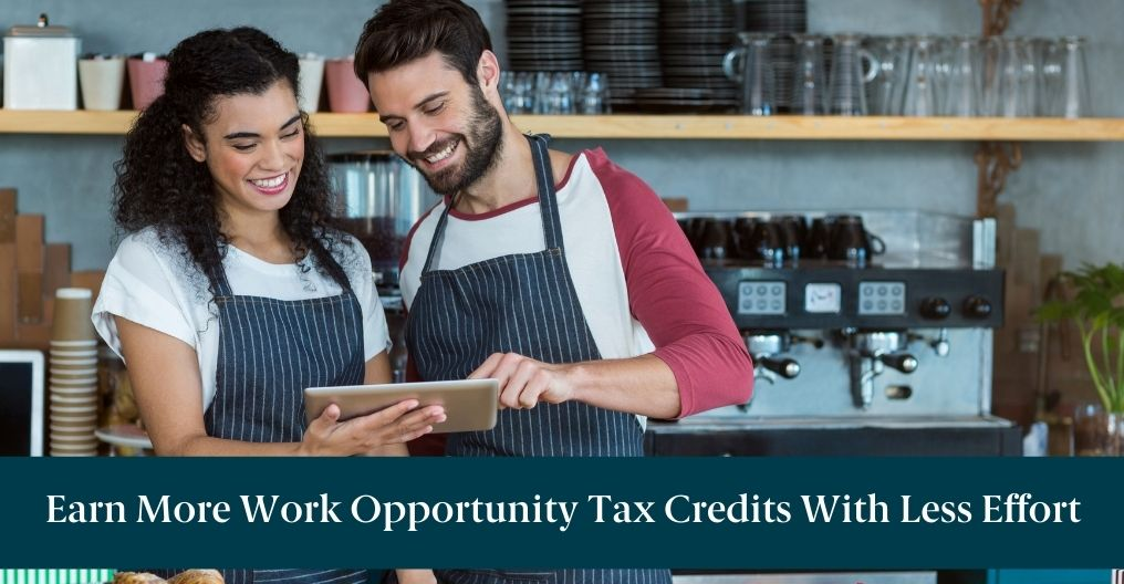 "Two restaurant workers and text reading ""Earn More Work Opportunity Tax Credits With Less Effort"""
