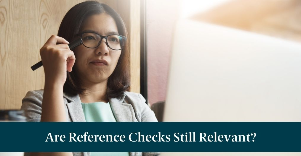 """A woman thinking with text reading """"Are Reference Checks Still Relevant?"""""""