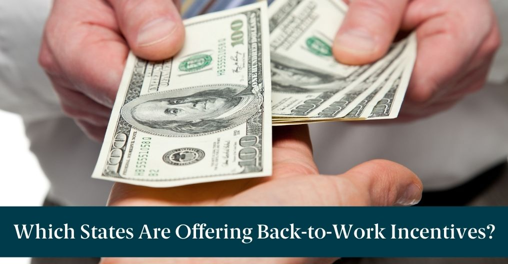 """Someone holding money and text reading """"Which States Are Offering Back-to-Work Incentives?"""""""