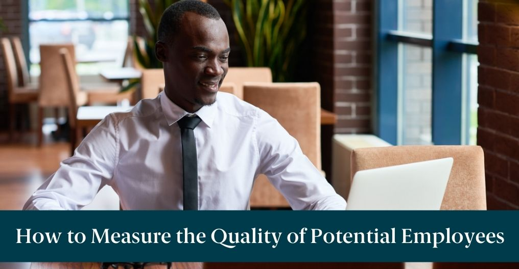 """A man on a laptop in a restaurant with text reading """"How to Measure the Quality of Potential Employees"""""""