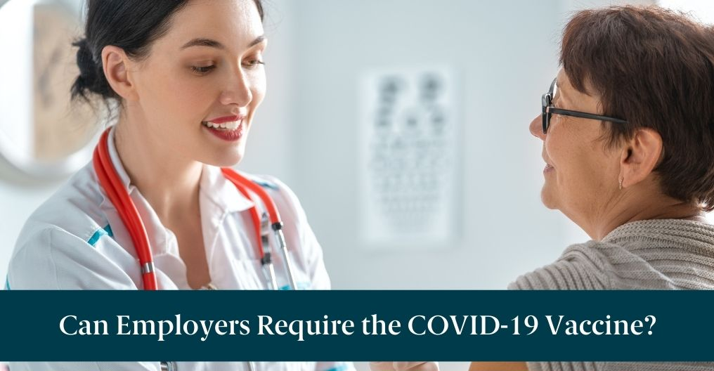 """A doctor and patient with text reading """"Can Employers Require the COVID-19 Vaccine?"""""""