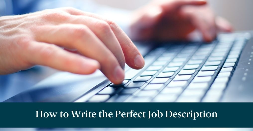 """Someone typing on a keyword and text reading """"How to Write the Perfect Job Description"""""""
