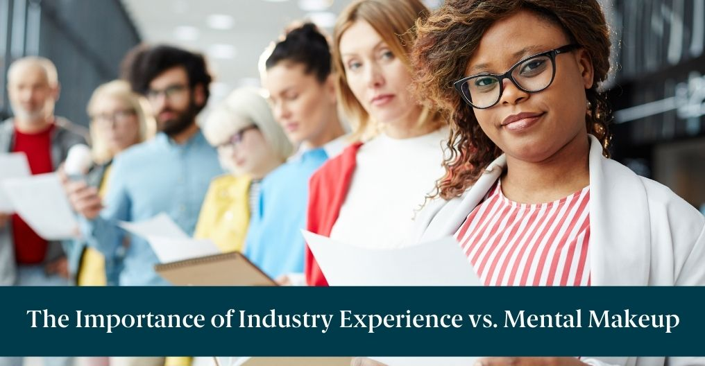 """A line of people with resumes and text reading """"The Importance of Industry Experience vs. Mental Makeup"""""""