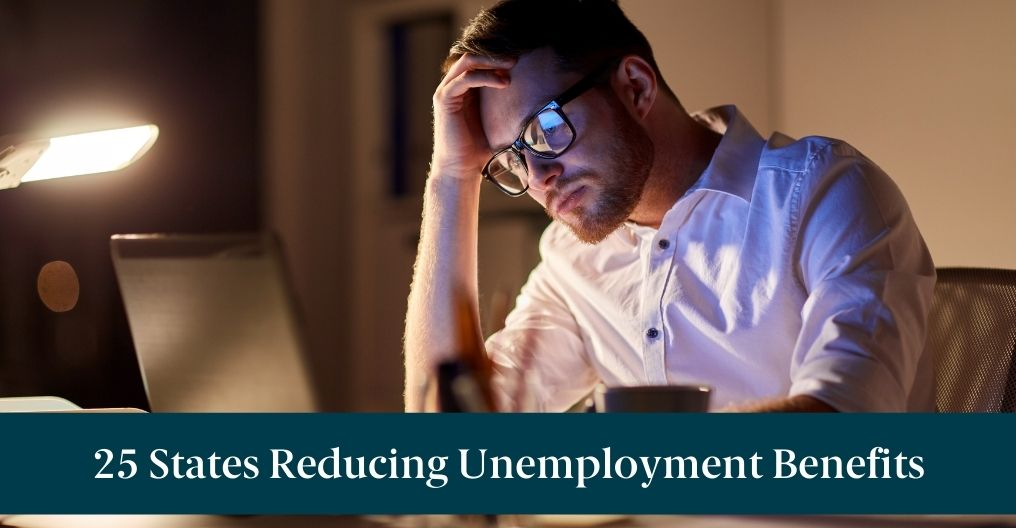 """A man on a laptop with text reading """"25 States Reducing Unemployment Benefits"""""""
