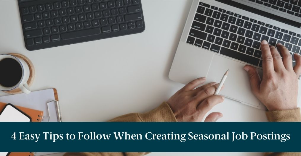 """Personal on laptop and text reading, """"4 Easy Tips to Follow When Creating Seasonal Job Postings"""""""