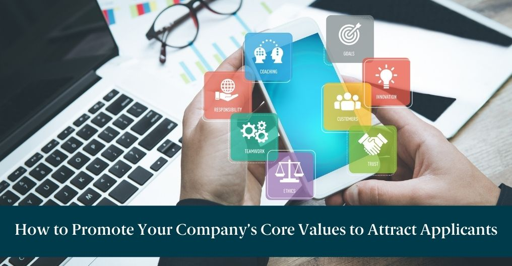 """Person holding a phone with core values surrounding it. Below the image, text reads """"How to Promote Your Company's Core Values to Attract Applicants"""""""