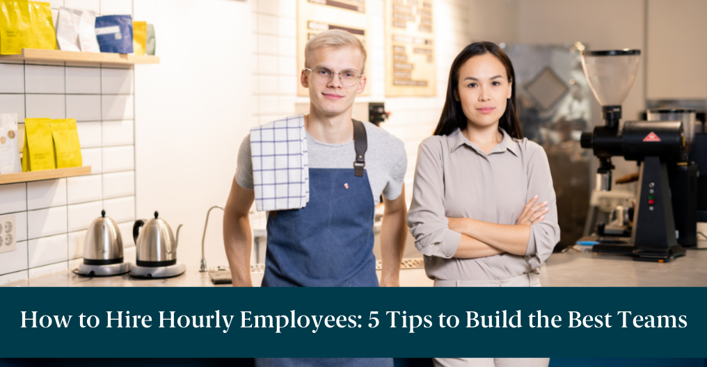 """A man and woman in a coffee shop and text reading, """"How to Hire Hourly Employees: 5 Tips to Build the Best Teams"""""""