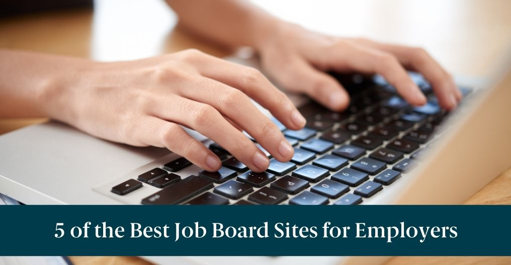 """Someone on a laptop and text reading, """"5 of the Best Job Board Sites for Employers"""""""