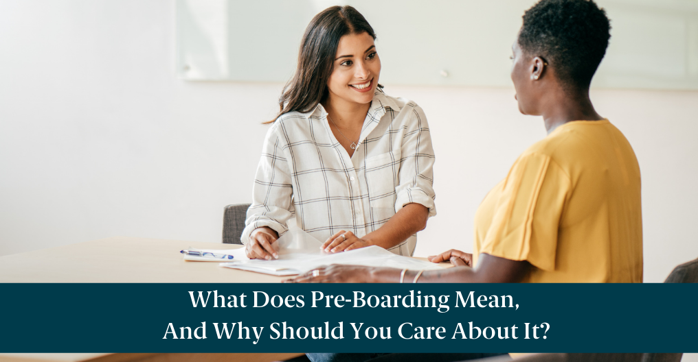 """Two women in an interview and text reading, """"What Does Pre-Boarding Mean, And Why Should You Care About It?"""""""